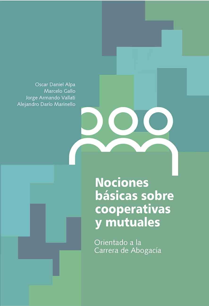 Nociones básicas sobre cooperativas y mutuales. Orientado a la Carrera de Abogacía