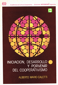 Iniciación, desarrollo y porvenir del cooperativismo