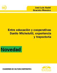 Entre educación y cooperativas. Danilo Michelutti, experiencia y trayectoria.
